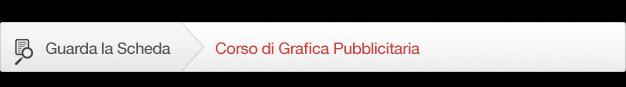 Guarda la scheda del corso di Grafica Pubblicitaria